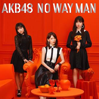 [Lirik+Terjemahan] AKB48 - NO WAY MAN (TAK MUNGKIN)