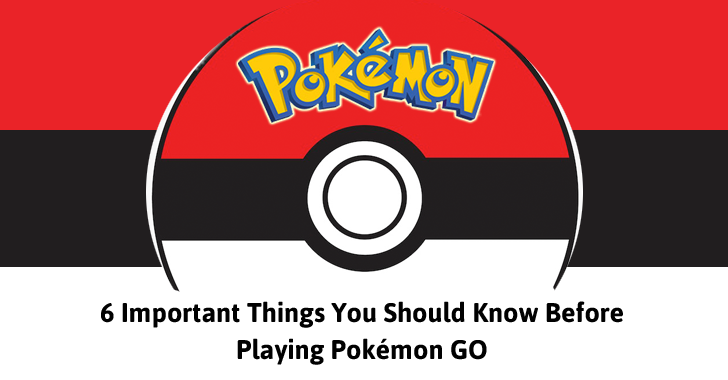 Pokémon GO — 6 Important Things You Should Know Before