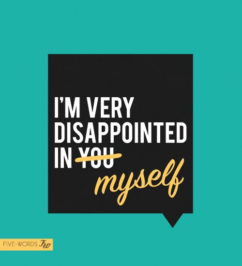 disappointed in myself quotes-#main