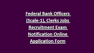 Federal Bank Officers (Scale-1), Clerks Jobs Recruitment Exam Notification Online Application Form