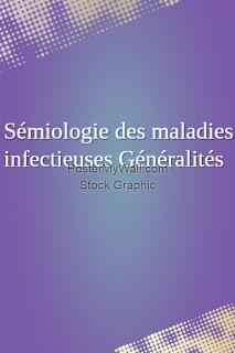 Sémiologie des maladies infectieuses Généralités