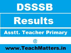 image : DSSSB Result - Asstt. Teacher Primary - 101/12 @ www.teachmatters.in