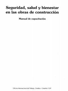 Seguridad, salud y bienestar en obras en construción - Manual de capacitación OIT