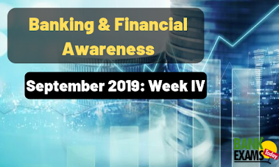 Banking and Financial Awareness September 2019: Week IV