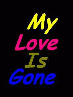 Love pictures my love is gone - My love gone images ...