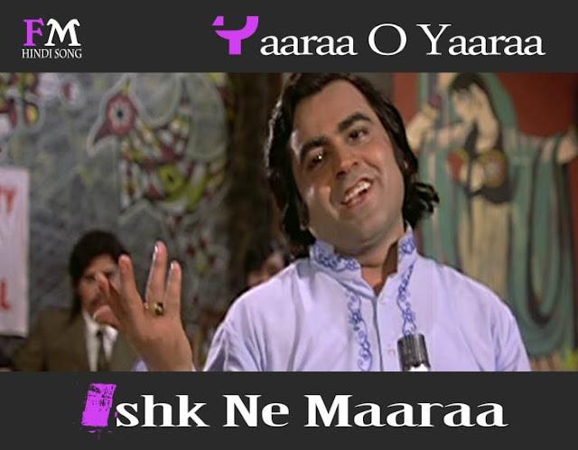 Yaaraa-O-Yaaraa-Ishk-Ne-Maaraa-Benaam (1974)
