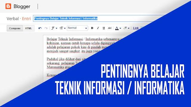 Pentingnya Belajar Teknik Informasi / Informatika