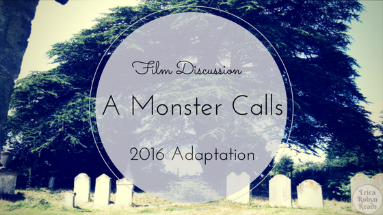 Discussion of the Film Adaptation of A Monster Calls