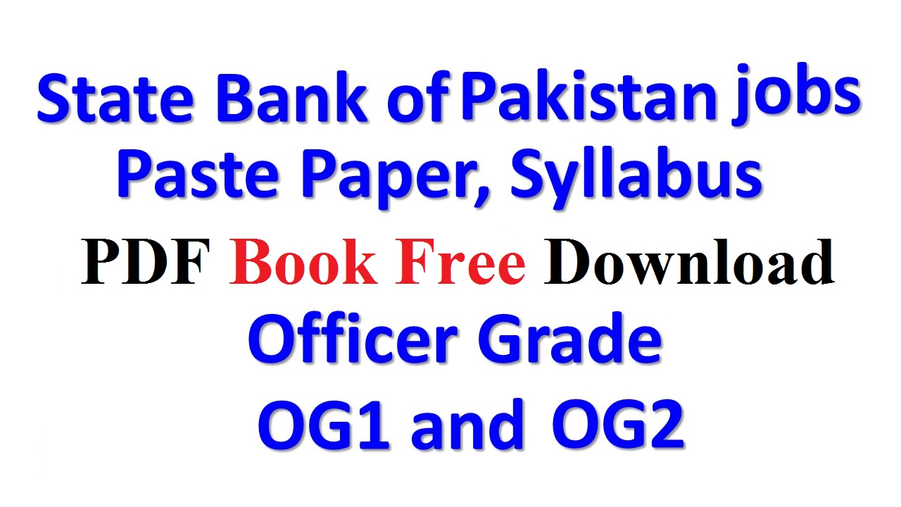 State Bank of Pakistan Jobs New Paste Paper Grade OG1 and OG2