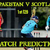 Scotland vs Pakistan 1st T20 Match Prediction & Betting Tips With Playing 11
