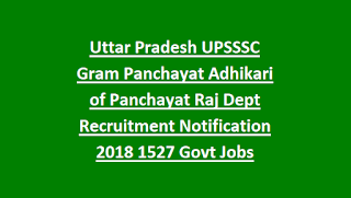 Uttar Pradesh UPSSSC Gram Panchayat Adhikari of Panchayat Raj Dept Recruitment Notification 2018 1527 Govt Jobs Online