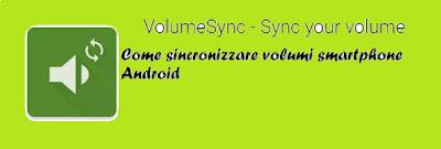 Come sincronizzare volumi smartphone Android
