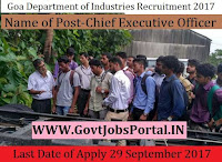 Goa Department of Industries Recruitment 2017– Chief Executive Officer