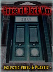 HOUSE OF BLACK WAX