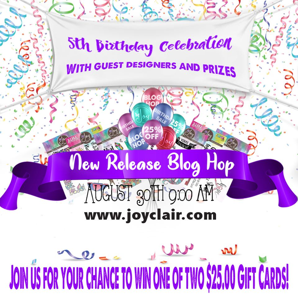 New Release Blog Hop & 5th year Birthday Celebration for Joy Clair