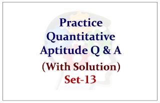 Practice Quantitative Aptitude Questions for Upcoming Bank PO and Clerk Exams 2015 (With Solutions) Set-13