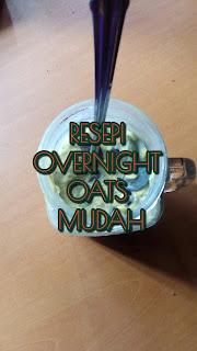 Resepi Overnight Oats Mudah dan Lazat