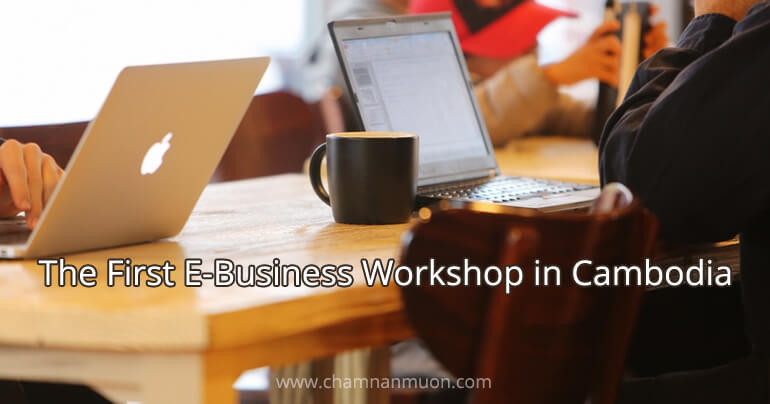 E-Business Workshop in Cambodia