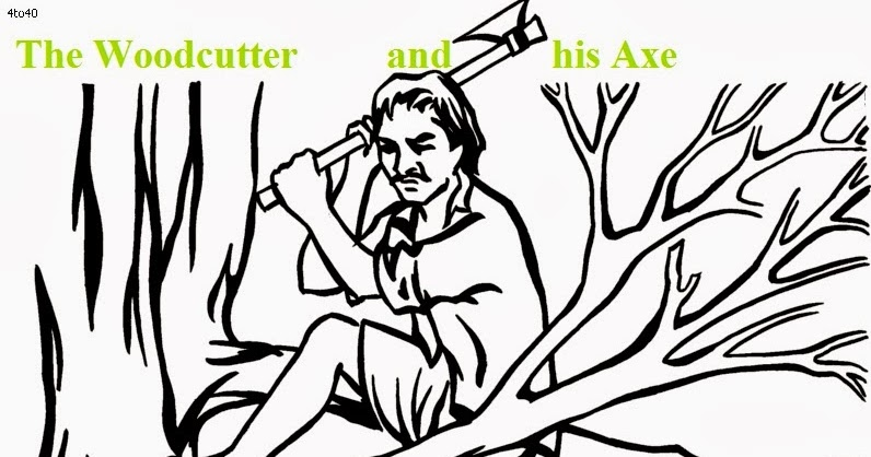 The Woodcutter and his Axe story with great lesson