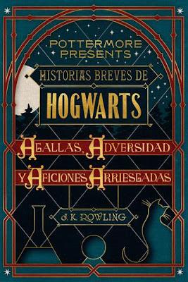Reseña de 'Historias breves de Hogwarts: Agallas, adversidad y aficiones arriesgadas'. Ver. Oír. Contar.