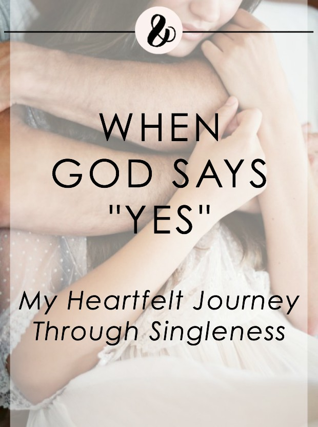 When God Says Yes: My Heartfelt Journey Through Singleness