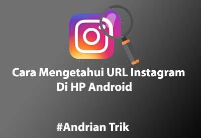 Cara Mengetahui URL / Link Aplikasi Instagram di Android
