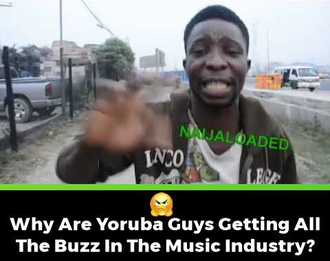 Why Are Yoruba Guys Getting All The Buzz In The Music