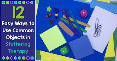 12 Easy Ways to Use Common Objects in Stuttering Therapy for SLPs