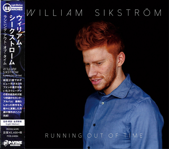 WILLIAM SIKSTROM - Running Out Of Time [Japan Edition] (2018) full
