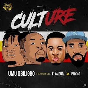 "[Audio+Video] ""Culture"" Umu Obiligbo ft. Flavor and Phyno"