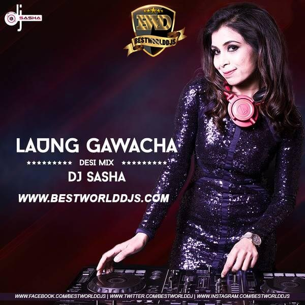 Laung Gawacha (Desi Mix) - DJ Sasha mp3 song