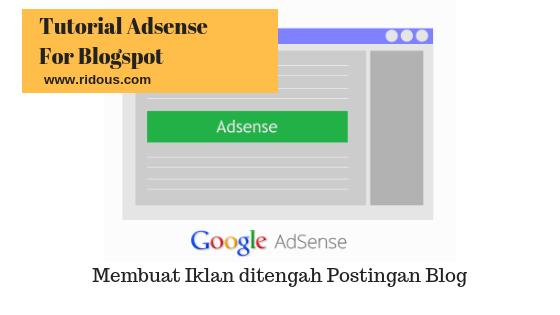 Cara memasang iklan adsense ditengah postingan dengan mudah