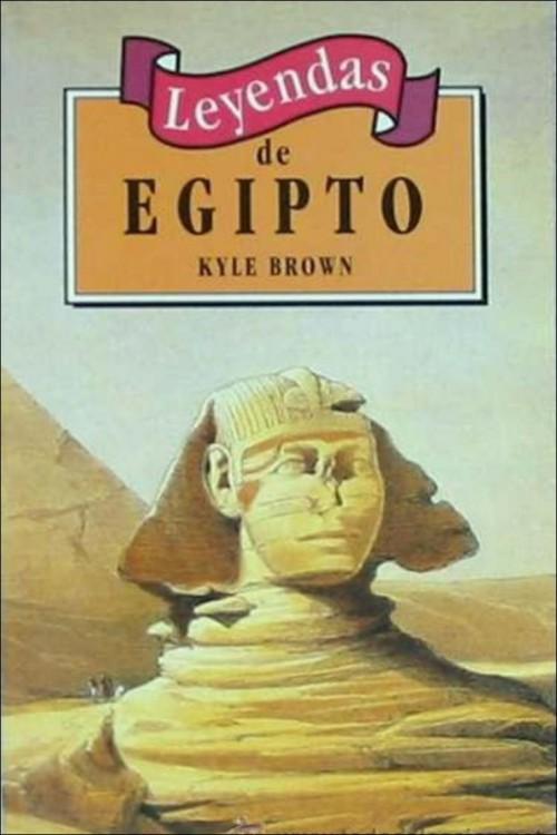 Leyendas de Egipto – Kyle Brown