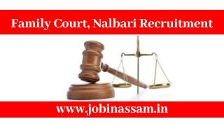 Family Court, Nalbari Recruitment