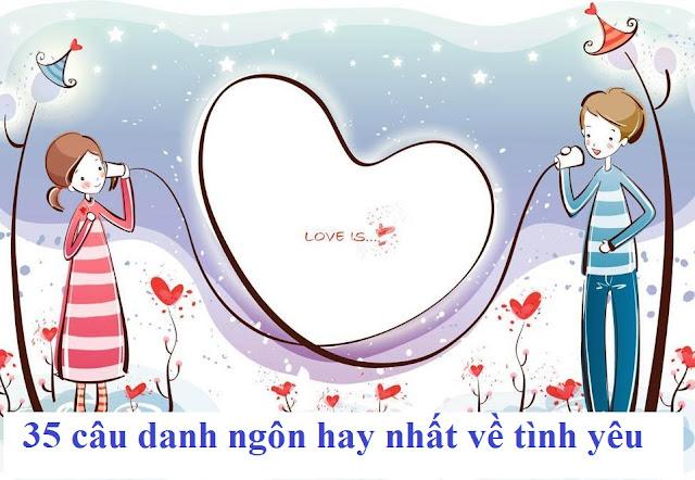35 câu danh ngôn hay và ý nghĩa nhất nhất về tình yêu