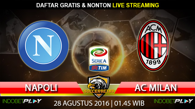 Prediksi Napoli vs AC Milan 28 Agustus 2016 (Liga Italia)
