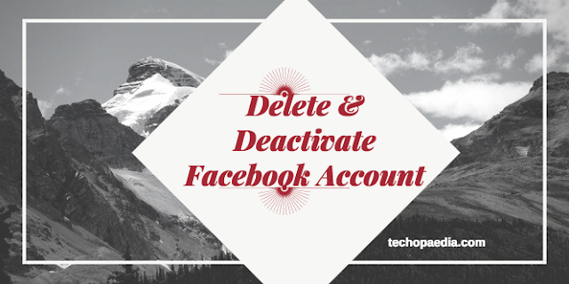 How to Delete or Deactivate Your Facebook Account Permanently or Temporarily
