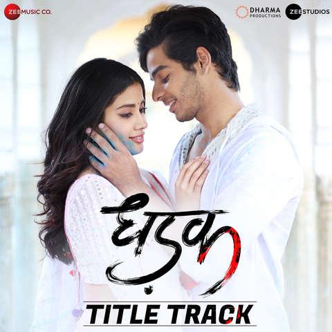 Dhadak - Title Track - Dhadak (2018)