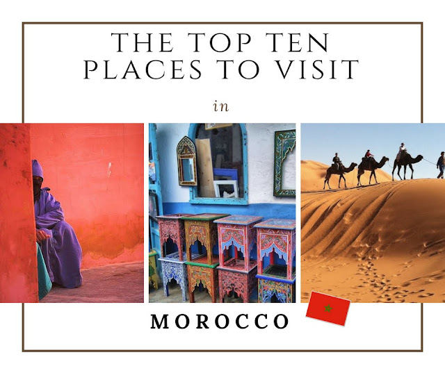 top 10 must-see places in Morocco