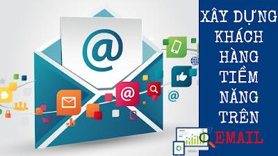 Xây Dựng Tập Hợp Khách Hàng Tiềm Năng Trên Nền Tảng Email