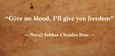 Give me Blood I'll give you freedom by Netaji Subhash Chandra Bose Independence Day Quotes