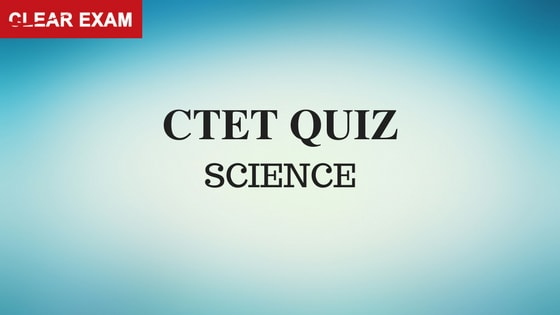 CTET Science Quiz