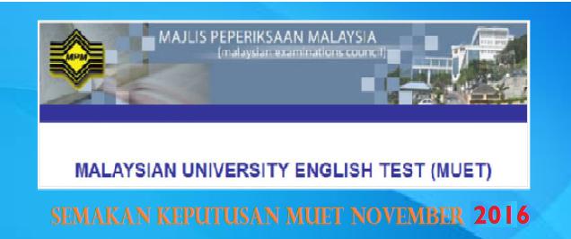 Keputusan MUET November 2016 Online Dan SMS