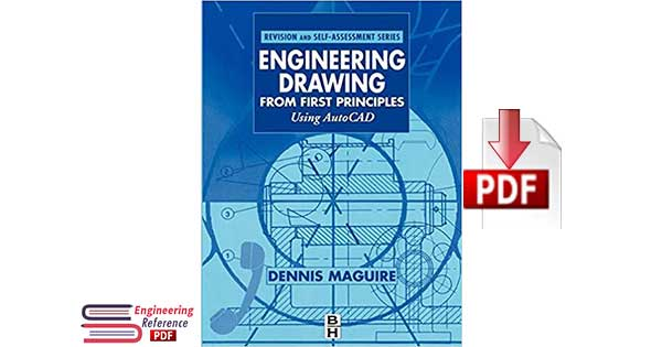 Engineering Drawing from First Principles Using AutoCAD 1st Edition by Dennis E. Maguire