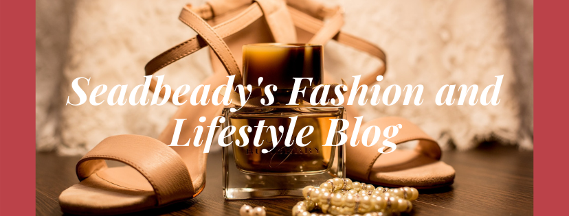 Seadbeady's Fashion and Lifestyle Blog