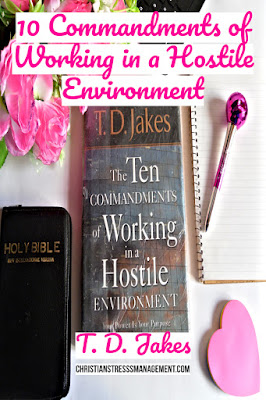 Christian Book Review: The 10 Commandments of Working in a Hostile Environment by Bishop T.D. Jakes