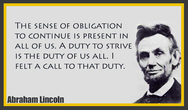 The sense of obligation to continue is present in all of us Abraham Lincoln quotes