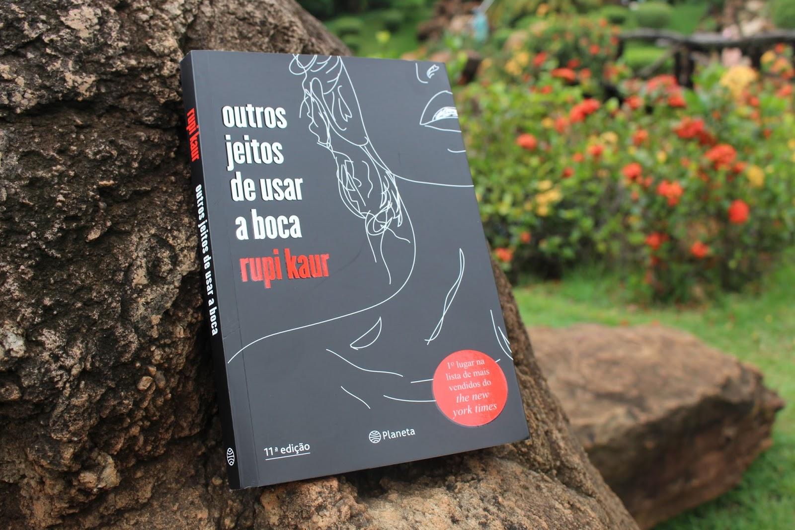 Universo Dos Leitores Outros Jeitos De Usar A Boca De Rupi Kaur