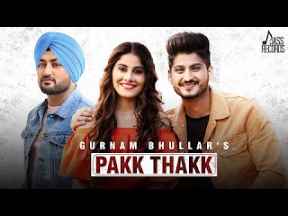 Pakk Thakk (FULL HD)- Gurnam Bhullar Ft. MixSingh - New Punjabi Songs 2018