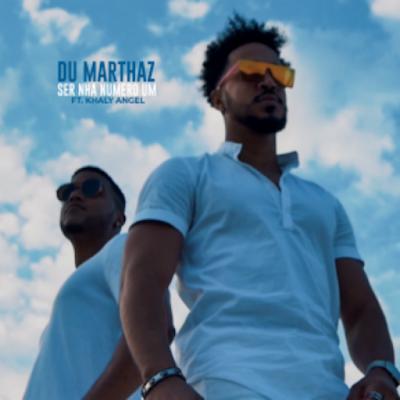 Du Marthaz - Ser Nha Numero Um (feat. Khaly Angel) 2018.